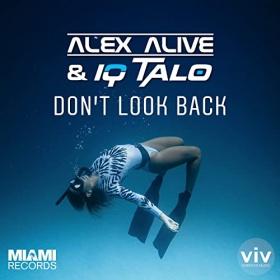 ALEX ALIVE & IQ-TALO - DON'T LOOK BACK